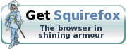 Get Squirefox - The browser in shining armour
