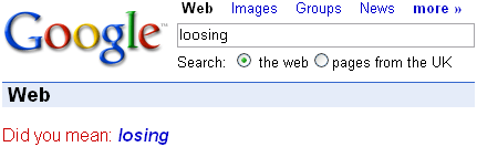 "Atop Google's search results for ""loosing"" is the suggestion ""Did you mean: losing""."